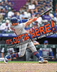 It's Outta Here!: The Might and Majesty of the Home Run