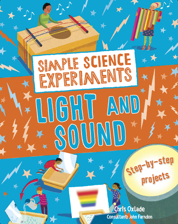 Simple Science Experiments: Light and Sound