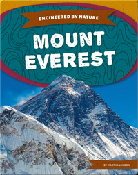 Engineered by Nature: Mount Everest