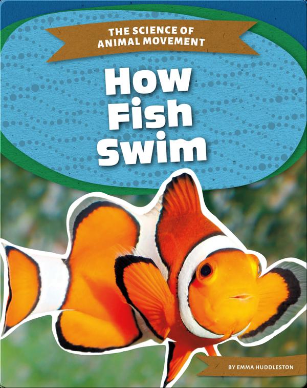 The Science of Animal Movement: How Fish Swim