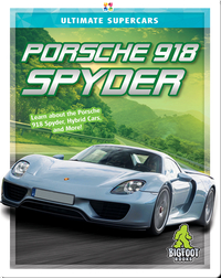 Ultimate Supercars: Porsche 918 Spyder