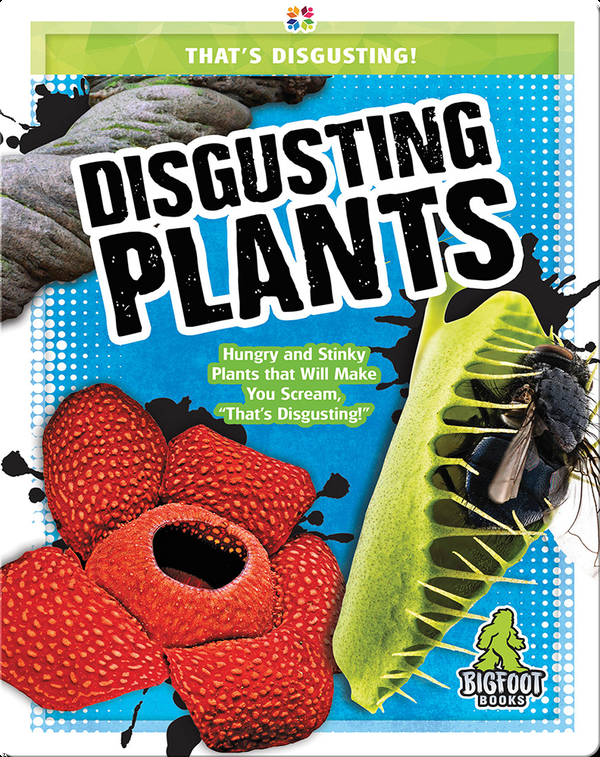 That's Disgusting!: Disgusting Plants