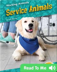 Working Animals: Service Animals
