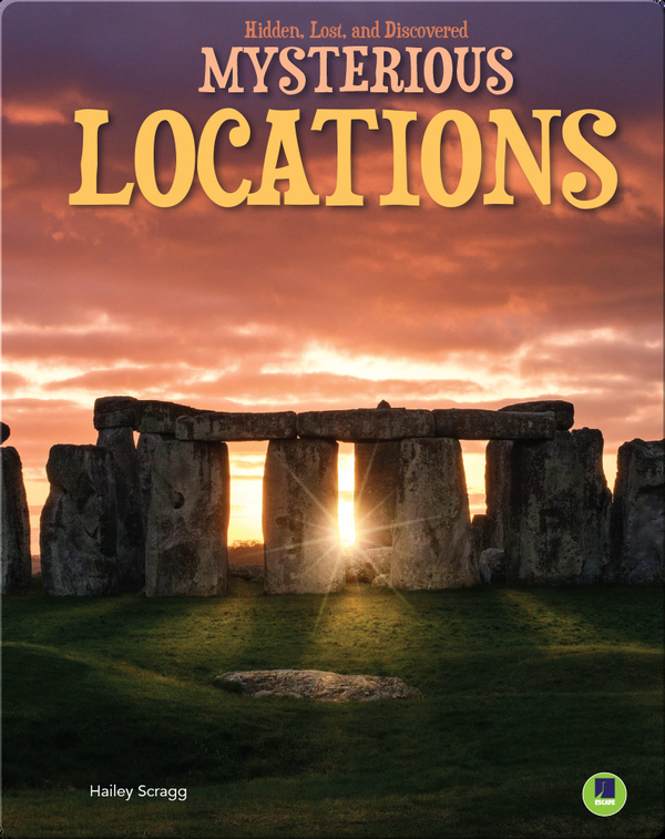 Hidden, Lost, and Discovered: Mysterious Locations