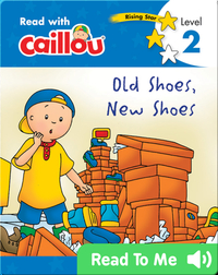 Caillou: Old Shoes, New Shoes