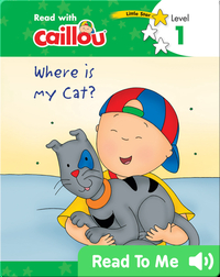 Caillou: Where is my Cat?