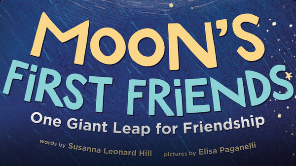 Moon's First Friends : One Giant Leap for Friendship