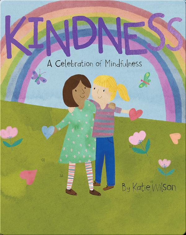 Kindness: A Celebration of Mindfulness