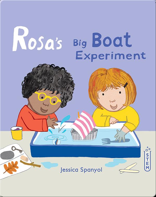 Rosa's Workshop: Rosa's Big Boat Experiment