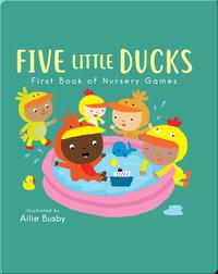 Nursery Time: Five Little Ducks