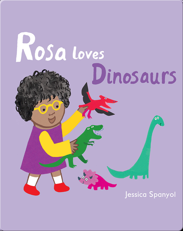 All About Rosa: Rosa Loves Dinosaurs