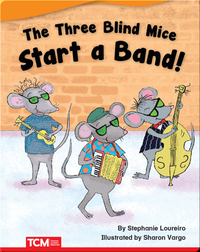 The Three Blind Mice Start a Band!