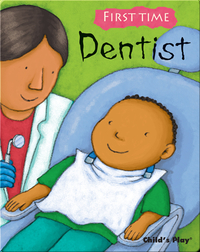 First Time: Dentist