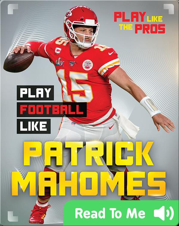 Play Like the Pros: Play Football Like Patrick Mahomes