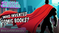 Colossal Questions: Who Invented Comic Books?