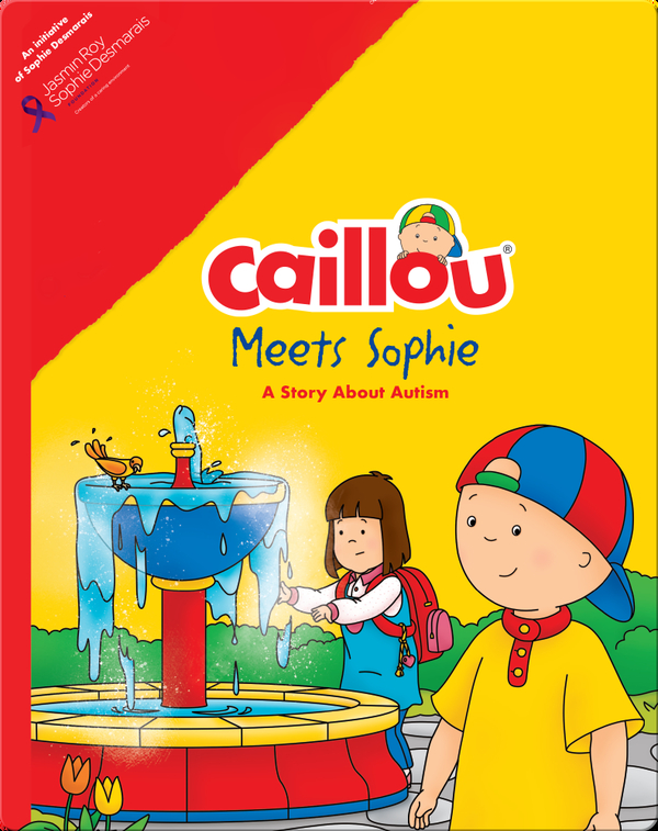 Caillou Meets Sophie: A Story About Autism