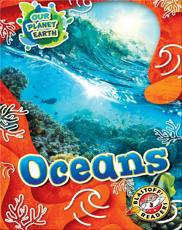 Our Planet Earth: Oceans