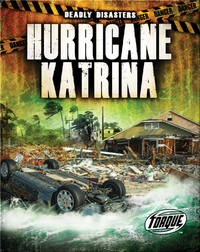 Deadly Disasters: Hurricane Katrina