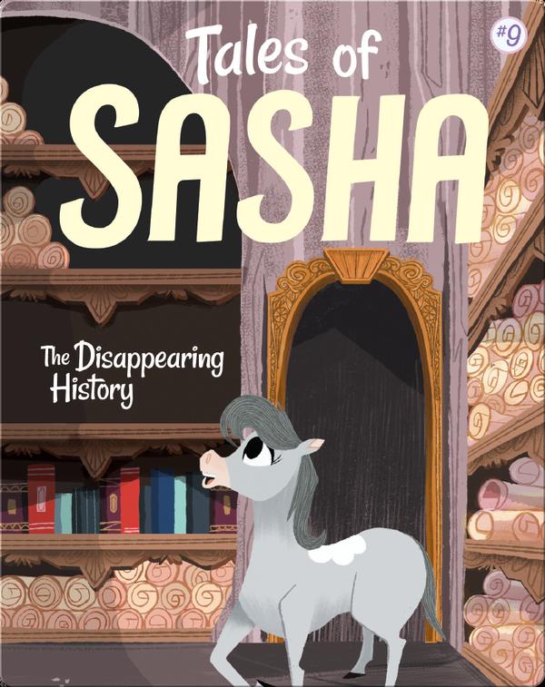 Tales of Sasha 9: The Disappearing History