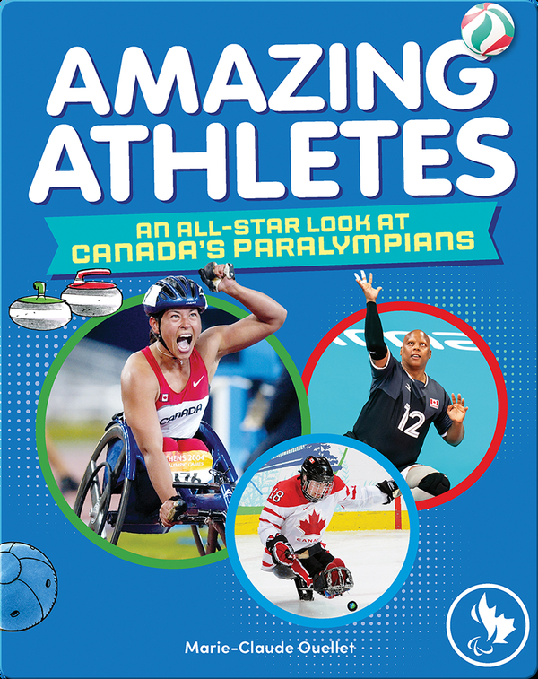 Amazing Athletes: An All-Star Look at Canada's Paralympians