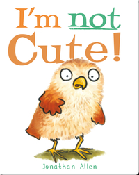 Baby Owl: I'm Not Cute!