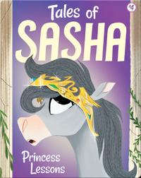 Tales of Sasha 4: Princess Lessons