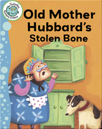 Old Mother Hubbard's Stolen Bone