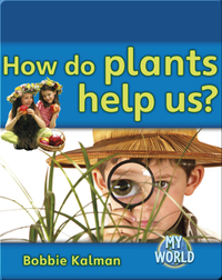 How do Plants Help Us?