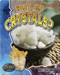 What Are Crystals? (Let's Rock!)