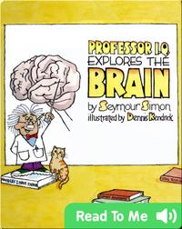 Professor I.Q. Explores the Brain