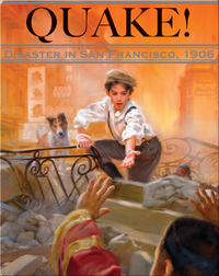 Quake! Disaster in San Francisco, 1906