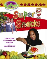 Kid Power: Super Snacks