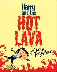 Harry and the Hot Lava