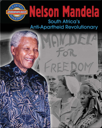 Nelson Mandela: South Africa's Anti-Apartheid Revolutionary