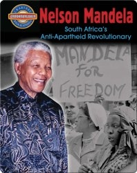 Nelson Mandela: South Africa's Anti-Apartheid Revolutionary