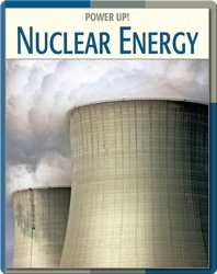 Power Up!: Nuclear Energy