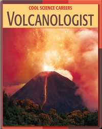 Cool Science Careers: Volcanologist