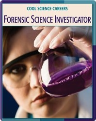 Cool Science Careers: Forensic Science Investigator