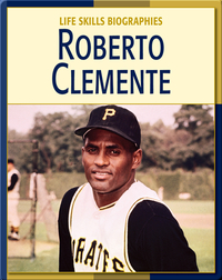 Life Skill Biographies: Roberto Clemente
