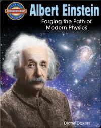 Albert Einstein: Forging the Path of Modern Physics