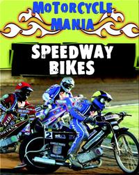 Motorcycle Mania: Speedway Bikes