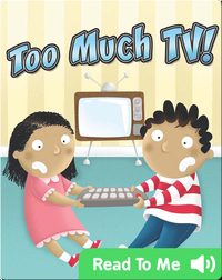 Too Much TV!
