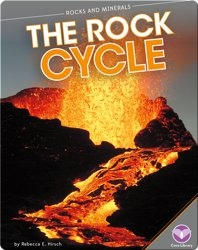 Rocks and Minerals: The Rock Cycle