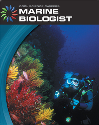 Cool Science Careers: Marine Biologist