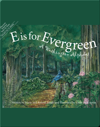 E is for Evergreen: A Washington Alphabet