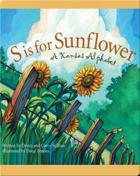S is for Sunflower: A Kansas Alphabet