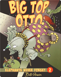 Big Top Otto: Elephants Never Forget 2