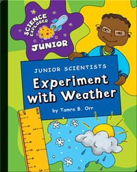 Junior Scientists: Experiment With Weather