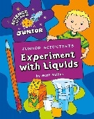 Junior Scientists: Experiment With Liquids