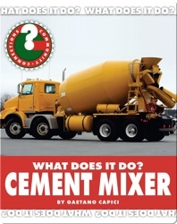 What Does It Do? Cement Mixer